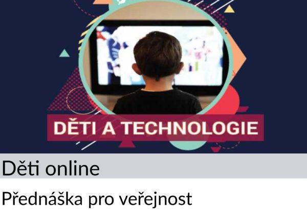 Přednáška pro veřejnost: Děti online
